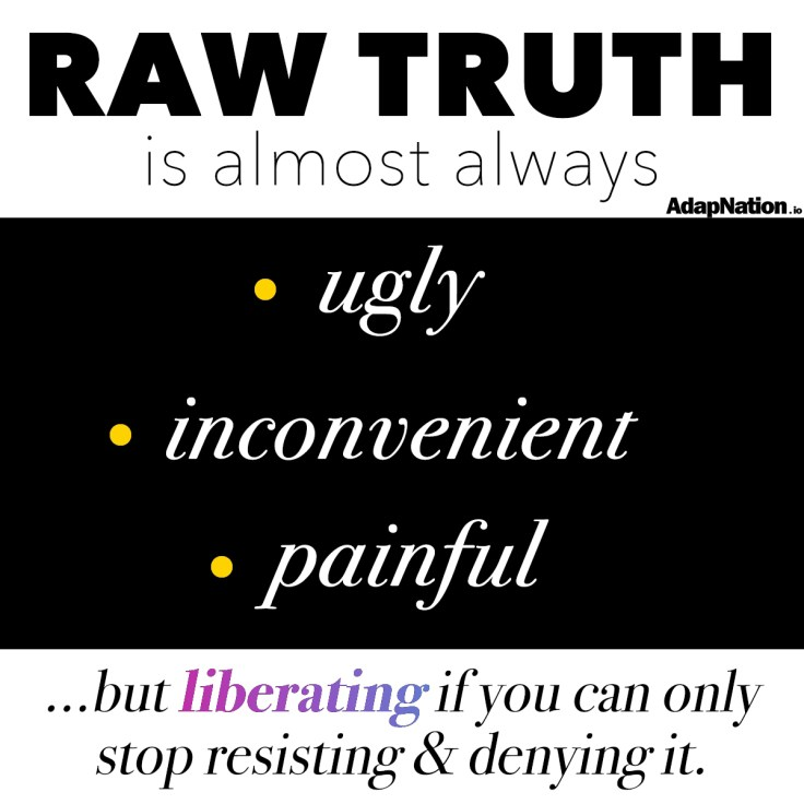 Raw Truth is Ugly