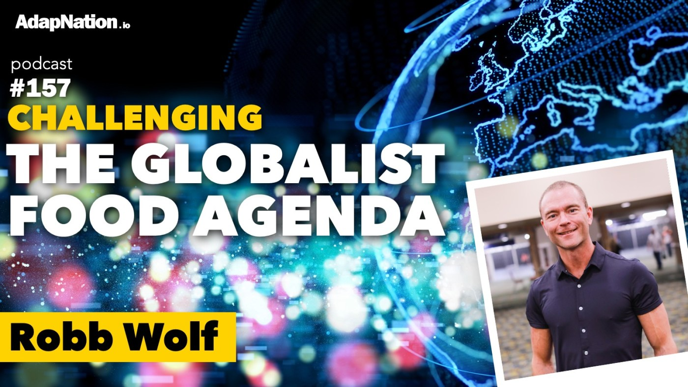 Robb Wolf Interview - Challenging the Globalist Food Agenda