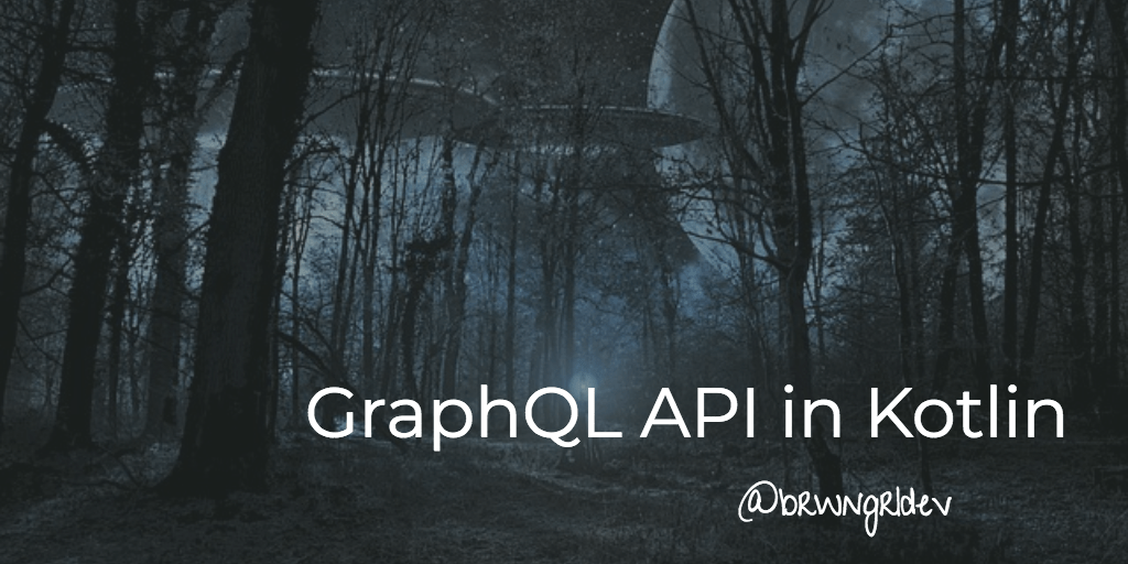 How to Create a GraphQL API in Kotlin