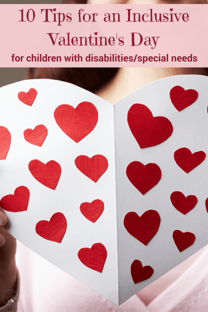 Does your child struggle at Valentine's Day due to their disability or special needs? Be proactive! Here are some tips to have an inclusive Valentine's Day that's fun for everyone. #autism #dyslexia #kids #ValentinesDay #inclusion