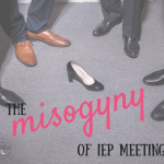 the misogyny of IEP meetings