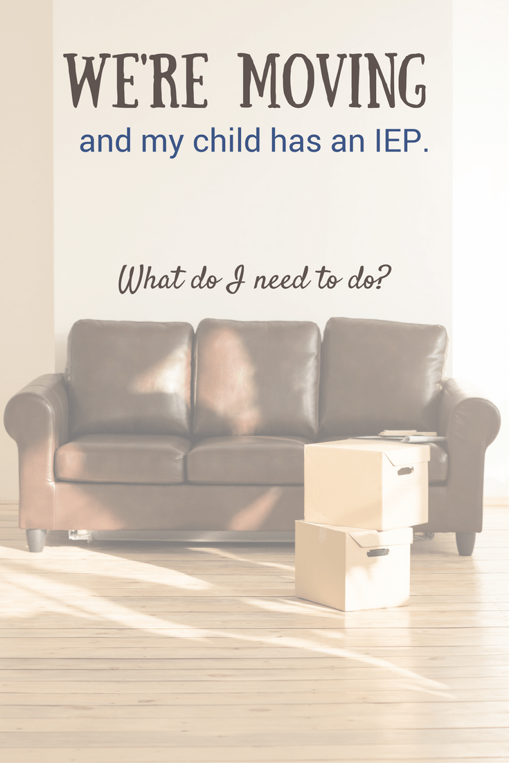 IEP moving advice! Moving is hard! Fun! Stressful! All in one! On top of finding a new school district and home, you have to engage an all new IEP team. Here are some tips for moving with an IEP. #IEPadvice #IEPmeeting #specialeducation