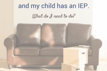 What parents need to know about moving and an IEP.