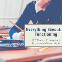 {Executive Functioning} IEP Goals | Accommodations | Apps | Strategies |