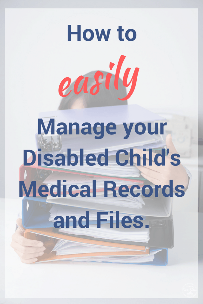 How do you manage your disabled child's paperwork and files? It can be overwhelming. Here's how to create a care binder plus dozens of free printables to help you.