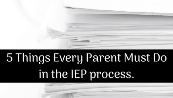 5 things every parent must do in the iep process