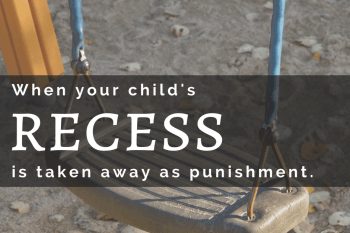 10 Tips to Prevent your Child's Recess from being Taken Away.
