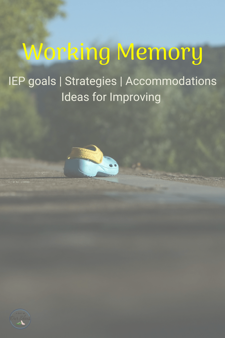 Working Memory: IEP goals, interventions, accommodations, strategies and activities to help you help your child improve their working memory; which may be mistaken for cognitive and academic deficits. #IEPmeeting #IEPgoals #LD #sensory #EF #executivefunction