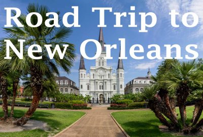 Our Road Trip to New Orleans from Boston – Horrible and Exciting