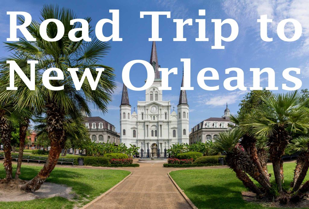 Road trip to New Orleans