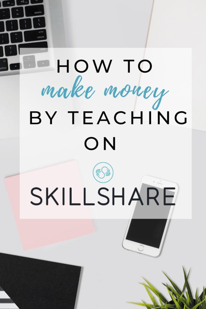 How to Teach a Class on Skillshare (And Make Money!)