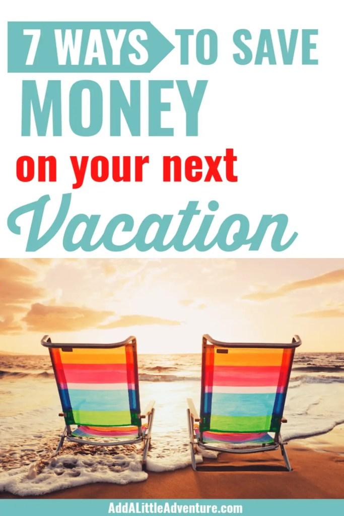 7 ways to save money on vacation