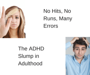 ADHD Slump in Adulthood