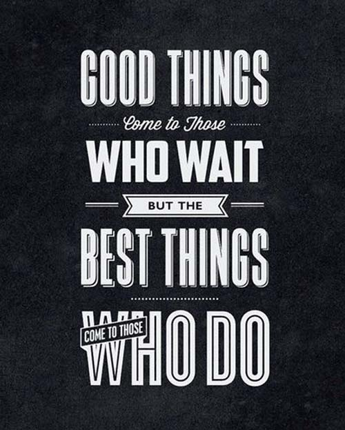 Good Things Motivational Typography Picture Quote