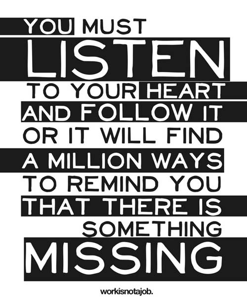 Inspirational Typography Picture Quote listen to your heart