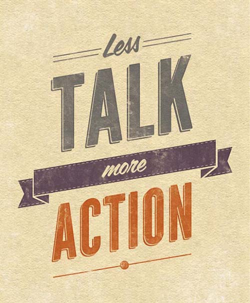 Less talk more action Motivational Typography Quote