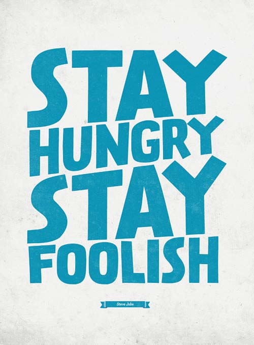 Stay Foolish Motivational Typography Picture Quote