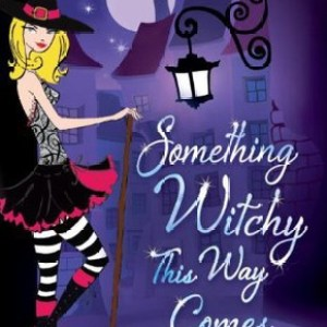 Book Review-Something Witchy This Way Comes