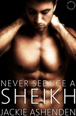 Never Seduce a Sheikh