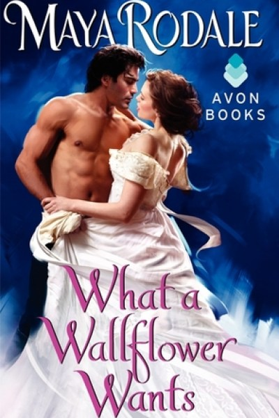 Book Review-What a Wallflower Wants by Maya Rodale