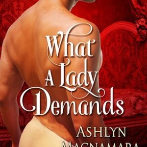 Book Review-What A Lady Demands by Ashlyn Macnamara