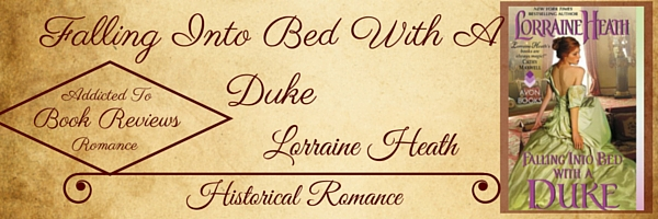 Book Review-Falling Into Bed With A Duke by Lorraine Heath