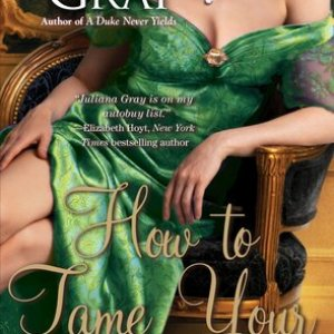 Book Review-How To Tame Your Duke by Juliana Grey