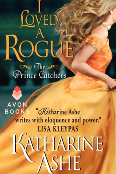 Book Review-I Loved A Rogue by Katharine Ashe