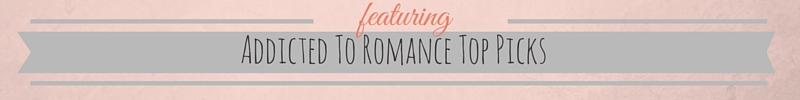 Addicted To Romance Top Picks