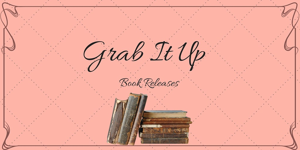 Grab It Up: Book Releases for March 8 2016