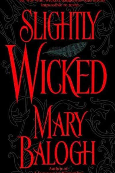 Quickie Book Review-Slightly Wicked by Mary Balogh