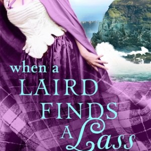 ARC Book Review-When A Laird Finds A Lass