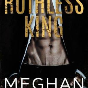 Quickie Book Review-Ruthless King by Meghan March