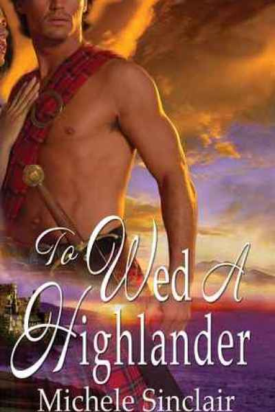 Book Review-To Wed A Highlander by Michele Sinclair