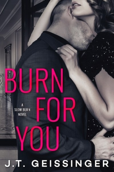 Book Review-Burn For You by  J.T. Geissinger
