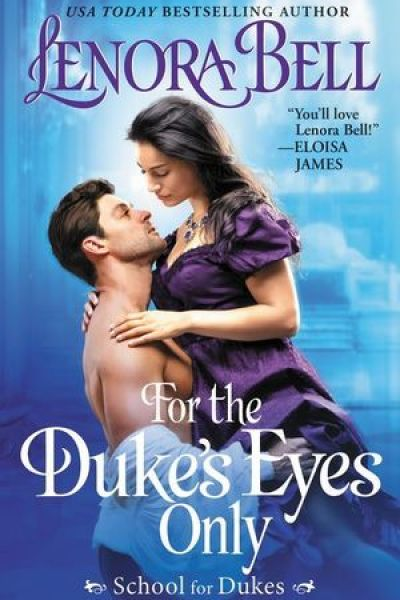 Book Review-For The Duke's Eyes Only by Lenora Bell