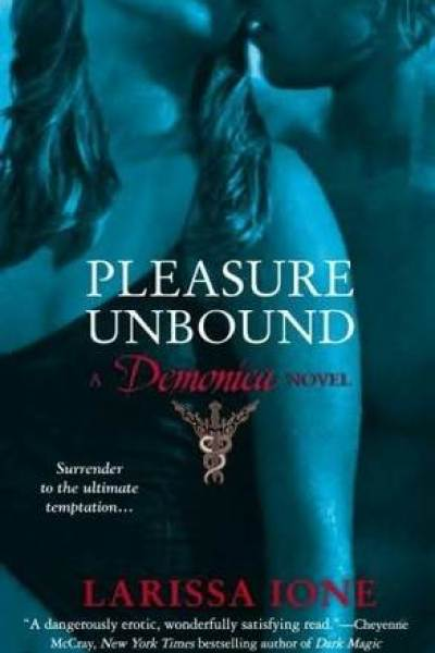 Book Review-Pleasure Unbound by Larissa Ione