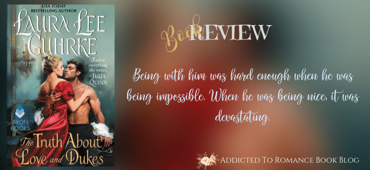 Book Review-The Truth About Love and Dukes by Laura Lee Guhrke
