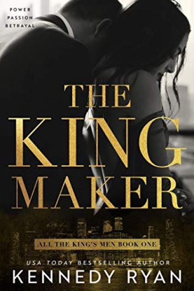 Quickie Book Review- The Kingmaker by Kennedy Ryan