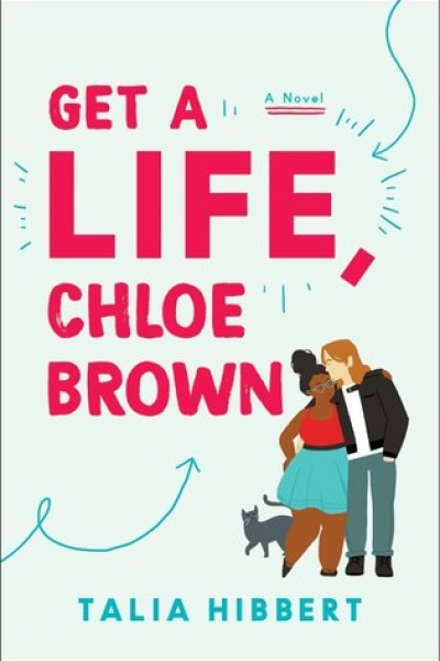Book Review-Get A Life, Chloe Brown by Talia Hibbert