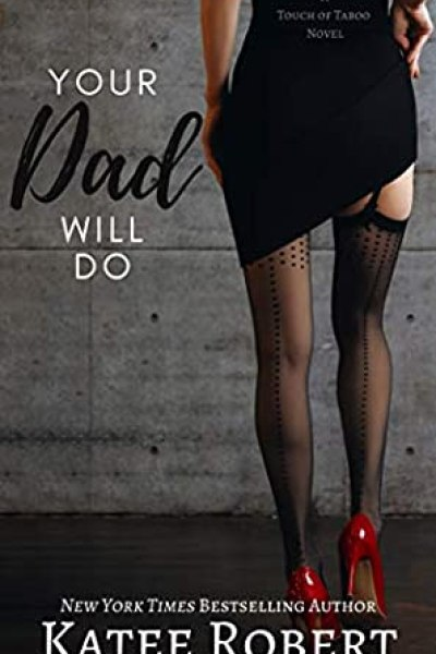 Hiatus Book Review-Your Dad Will Do by Katee Robert