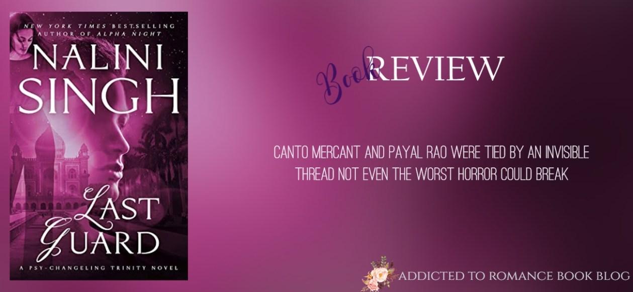 Hiatus Book Review-Last Guard by Nalini Singh