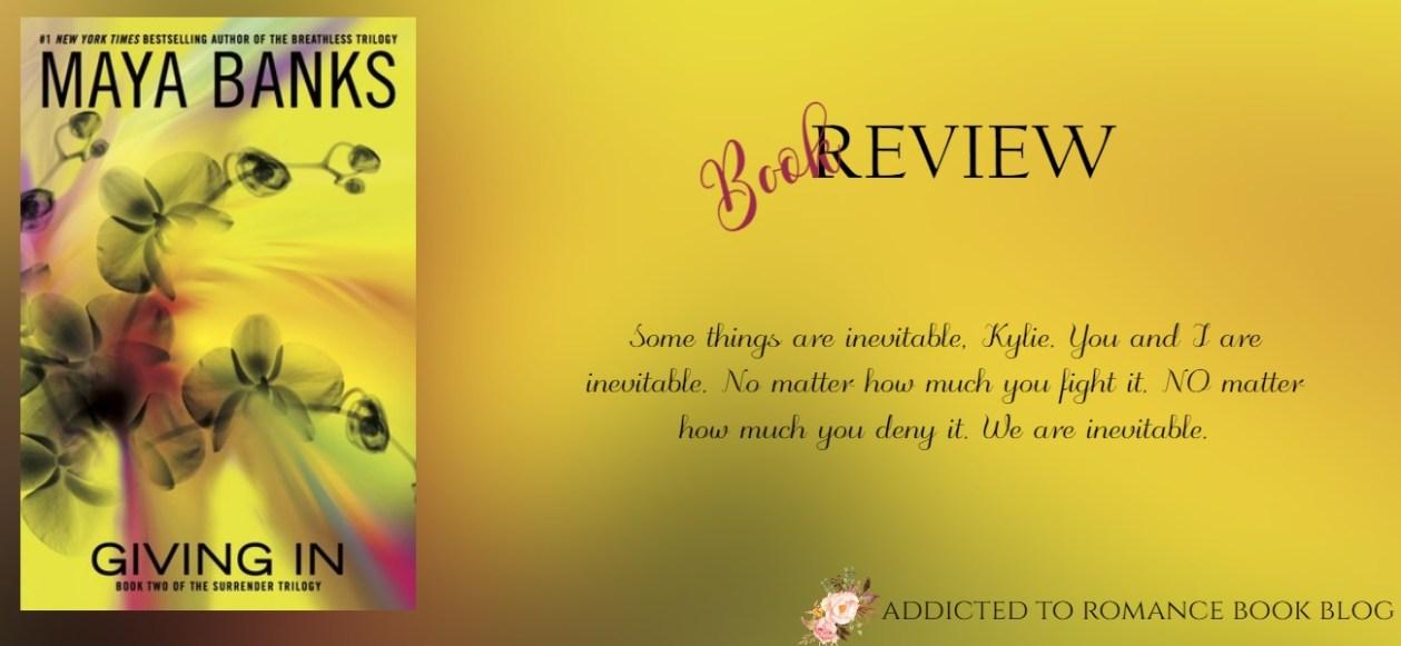 Hiatus Book Review-Giving In by Maya Banks