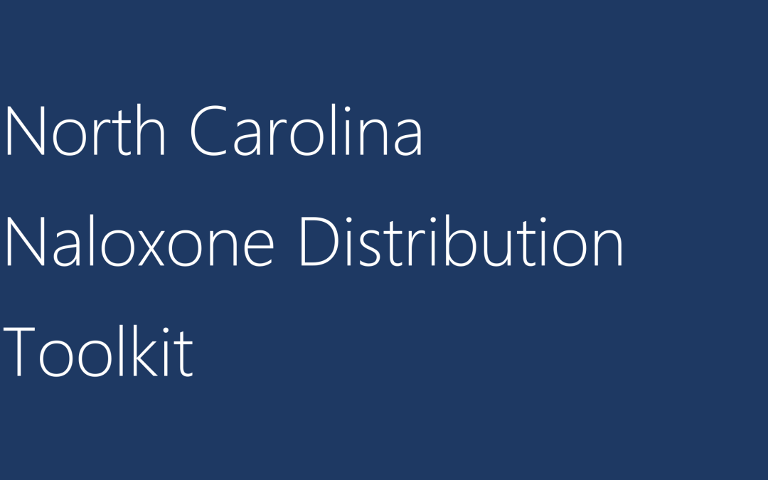 North Carolina Naloxone Distribution Toolkit