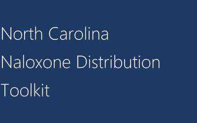 North Carolina Naloxone Distribution Toolkit