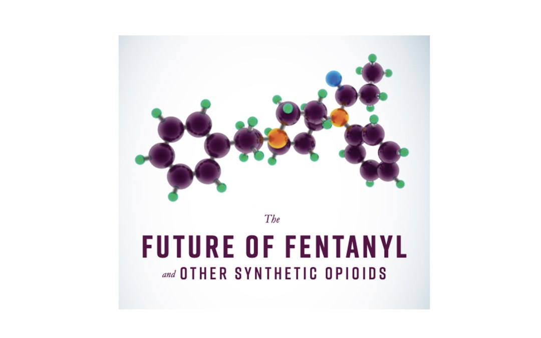 The Future of Fentanyl and Other Synthetic Opioids