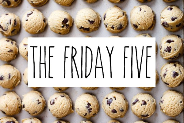 friday five 3