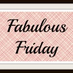 Fabulous Friday