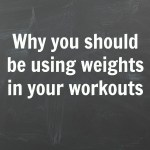 Why you should be using weights