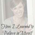 How I learned to Believe in Myself